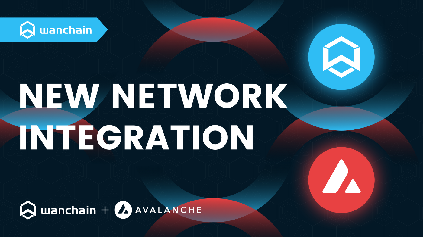 wanchainavalanche Wanchain And Avalanche Team Up To Foster Decentralised Crosschain Interoperability